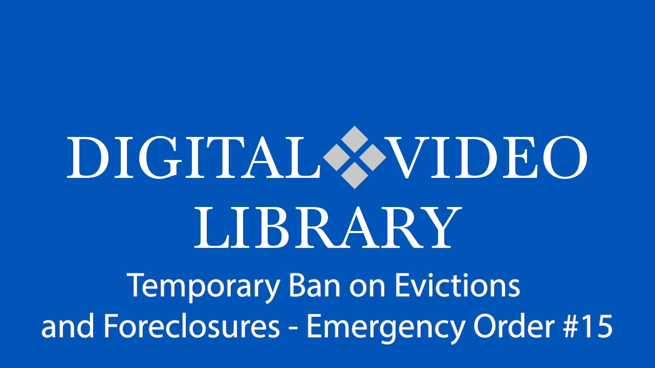 Temporary Ban on Evictions and Foreclosures   Emergency Order #15