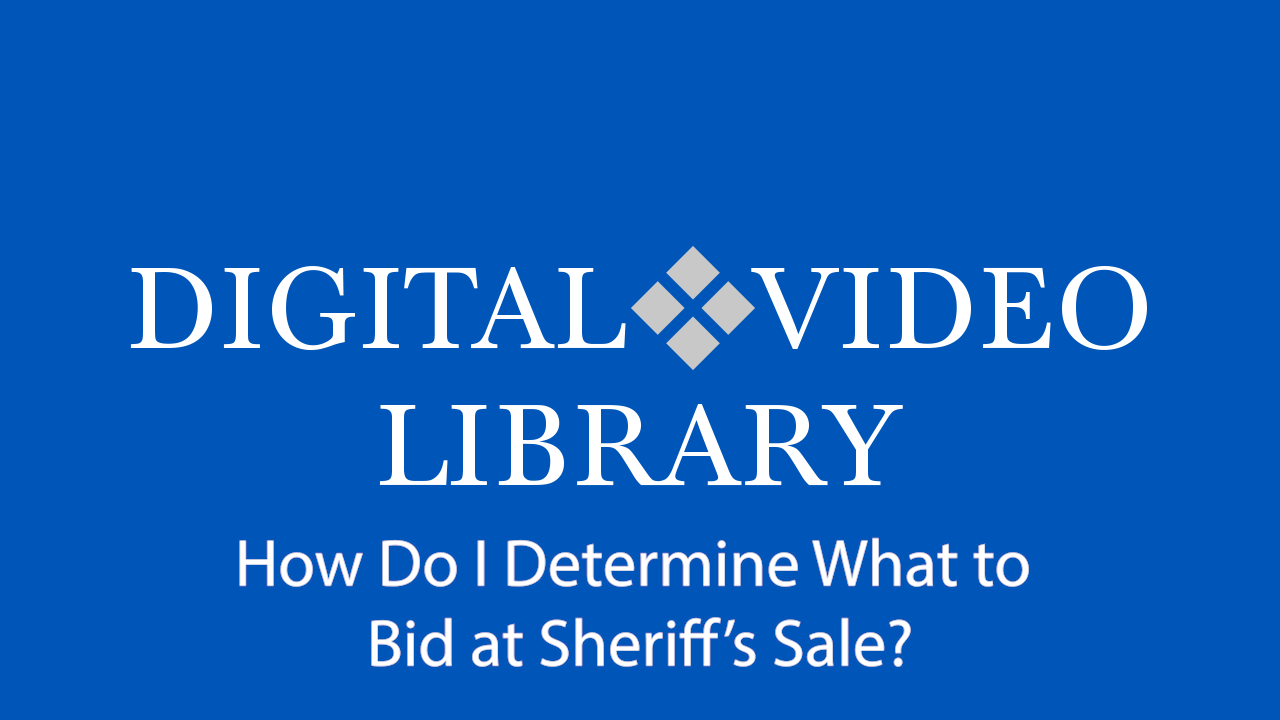 How Do I Determine What to Bid at Sheriff's Sale?