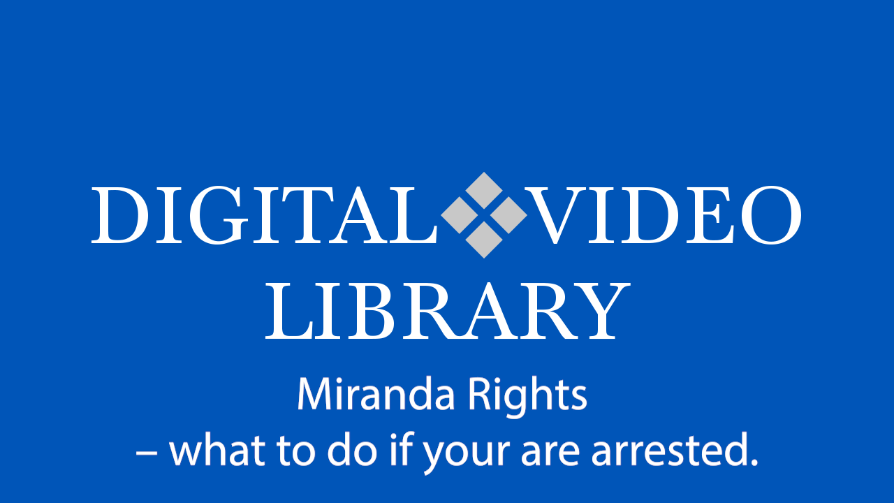 Miranda Rights - What to Do If You Are Arrested