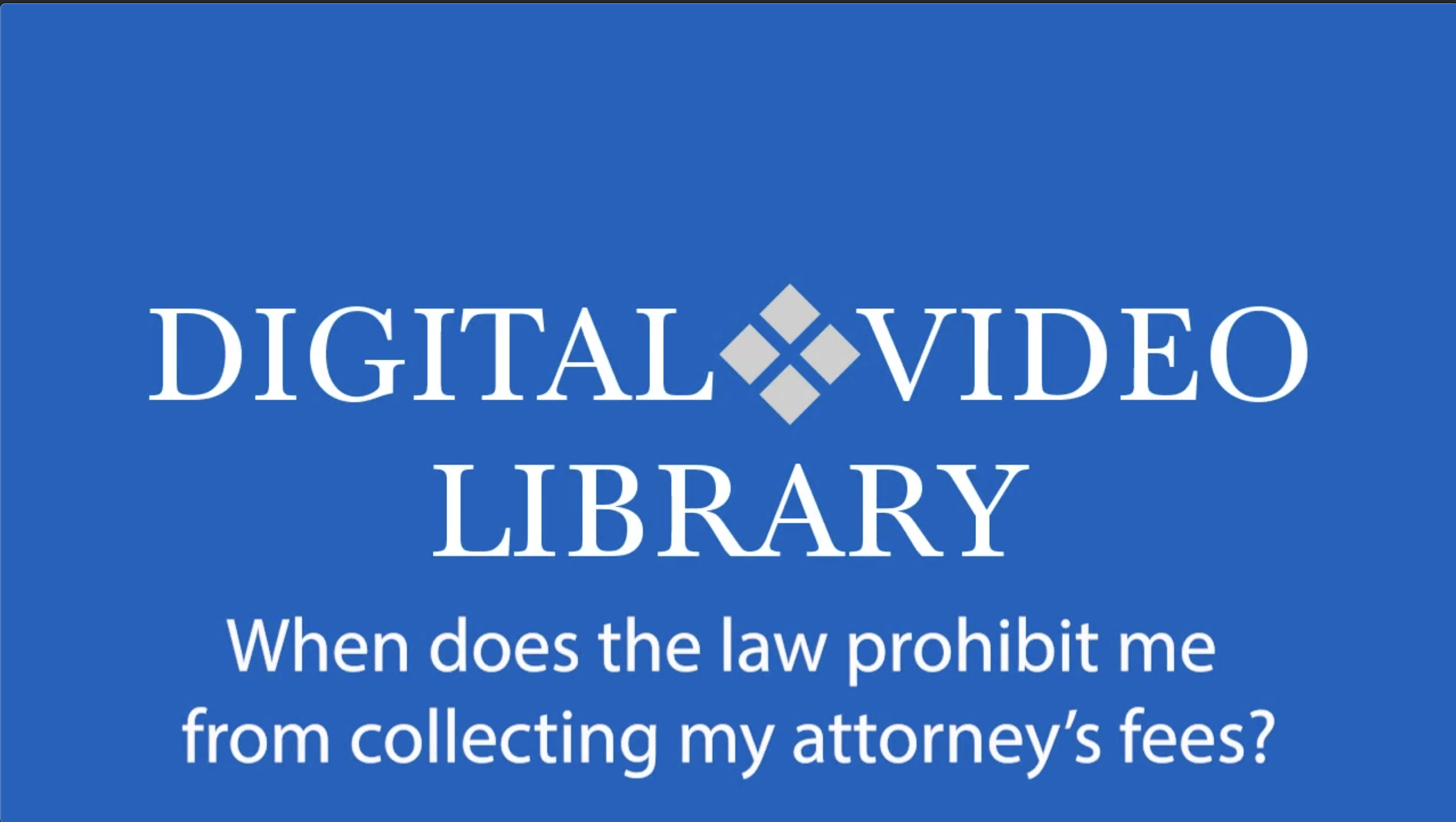When Does the Law Prohibit Me from Collecting My Attorney's Fees?